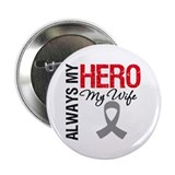 "Brain Cancer Hero Wife 2.25"" Button (100 pack)"