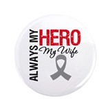 "Brain Cancer Hero Wife 3.5"" Button"