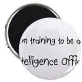 I'm Training To Be An Intelligence Officer Magnet