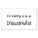 I'm Training To Be An Industrialist Decal