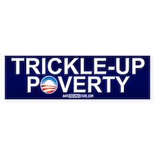 Trickle-Up Poverty Bumper Bumper Sticker