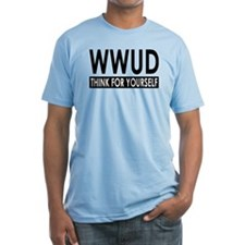 WWUD - Think For Yourself Shirt