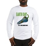 Earth Day Global Warming Long Sleeve T-Shirt