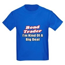 """Bond Trader...Big Deal"" T"
