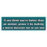 Vegetarianism, a Moral Decision Bumper Bumper Sticker