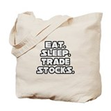 """Eat. Sleep. Trade Stocks."" Tote Bag"