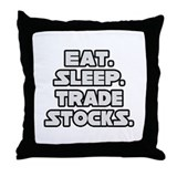 """Eat. Sleep. Trade Stocks."" Throw Pillow"