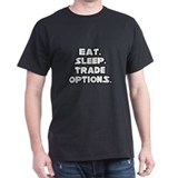 """Eat. Sleep. Trade Options."" T-Shirt"