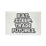 """Eat. Sleep. Trade Futures."" Rectangle Magnet (100"