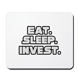 """Eat. Sleep. Invest."" Mousepad"