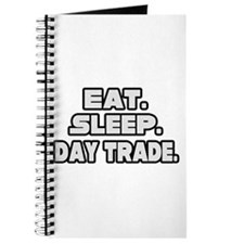 """Eat. Sleep. Day Trade."" Journal"