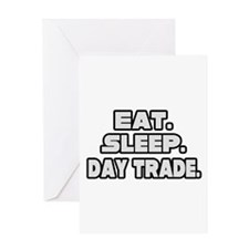 """Eat. Sleep. Day Trade."" Greeting Card"