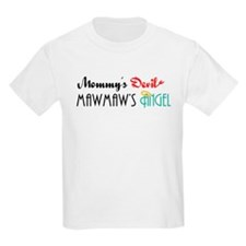 Mommy's Devil, MawMaw's Angel T-Shirt