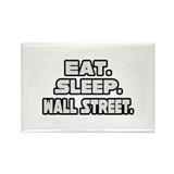 """Eat. Sleep. Wall Street."" Rectangle Magnet (10 pa"