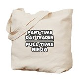 """Day Trader...Ninja"" Tote Bag"
