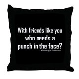 Friend...NOT Throw Pillow 2