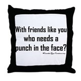 Friend...NOT Throw Pillow