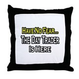 """No Fear...Day Trader"" Throw Pillow"