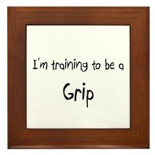 I'm training to be a Grip Framed Tile