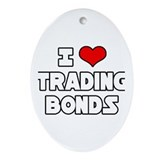 """I Love Trading Bonds"" Oval Ornament"