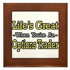 """Life's Great Options Trader"" Framed Tile"