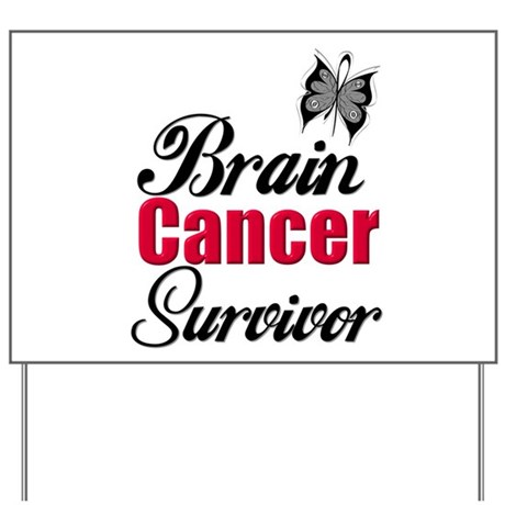 Brain Cancer Survivor Yard Sign