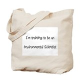 I'm Training To Be An Environmental Scientist Tote