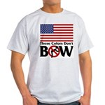 No Bow Light T-Shirt