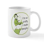 I'm So Crafty, I Make People Mug
