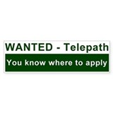 &quot;Wanted Telepath&quot; Bumper Bumper Sticker