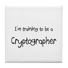 I'm training to be a Cryptographer Tile Coaster