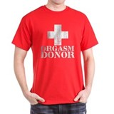 orgasm donor T-Shirt