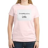 I'm training to be a Critic T-Shirt