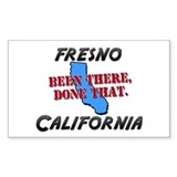 fresno california - been there, done that Decal