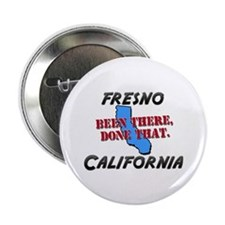 "fresno california - been there, done that 2.25"" Bu"