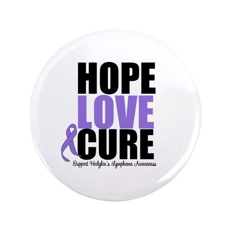 "Hodgkins Hope Love Cure 3.5"" Button"