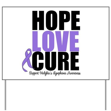 Hodgkins Hope Love Cure Yard Sign