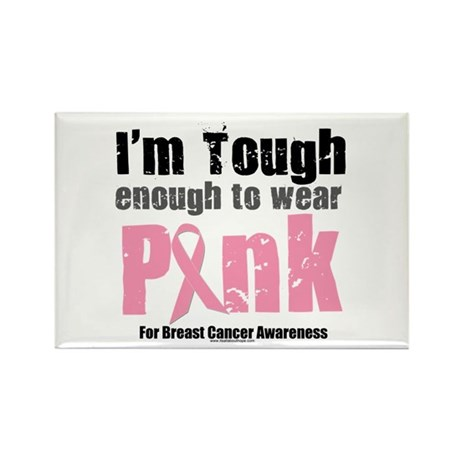 Tough Enough To Wear Pink Rectangle Magnet