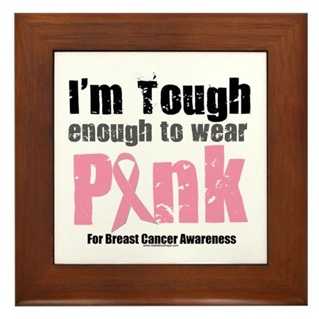 Tough Enough To Wear Pink Framed Tile