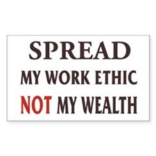 Spread My Wotk Ethic Bumper Rectangle Decal