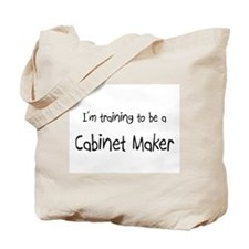 I'm training to be a Cabinet Maker Tote Bag