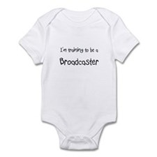 I'm training to be a Broadcaster Infant Bodysuit