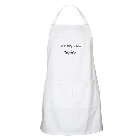 I'm training to be a Barker BBQ Apron
