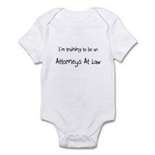 I'm Training To Be An Attorneys At Law Infant Body