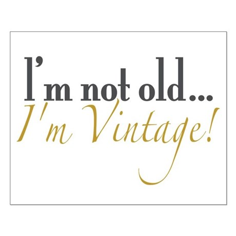 Not Old I'm Vintage Small Poster