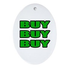 """Buy Buy Buy"" Oval Ornament"