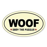 WOOF - Obey the PUGGLE! Oval Decal