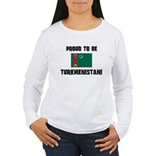 Proud To Be TURKMENISTANI T-Shirt