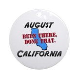 august california - been there, done that Ornament