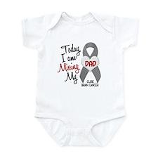 Missing 1 Dad BRAIN CANCER Infant Bodysuit
